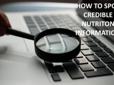 How to Spot Credible Nutrition Information