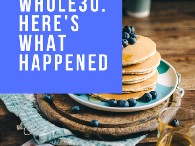 I didn't do Whole30. Here's what happened.