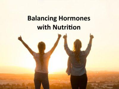Balancing hormones with nutrition